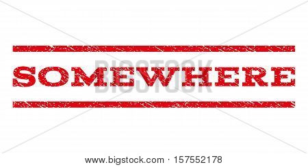 Somewhere watermark stamp. Text caption between parallel lines with grunge design style. Rubber seal stamp with dirty texture. Vector red color ink imprint on a white background.
