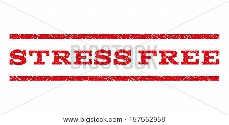 Stress Free watermark stamp. Text tag between parallel lines with grunge design style. Rubber seal stamp with unclean texture. Vector red color ink imprint on a white background.