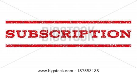 Subscription watermark stamp. Text caption between parallel lines with grunge design style. Rubber seal stamp with dirty texture. Vector red color ink imprint on a white background.