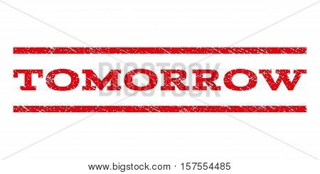 Tomorrow watermark stamp. Text tag between parallel lines with grunge design style. Rubber seal stamp with dirty texture. Vector red color ink imprint on a white background.