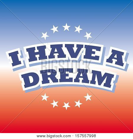 Martin Luther King Jr. Day, I have a dream banner on red and blue background, vector