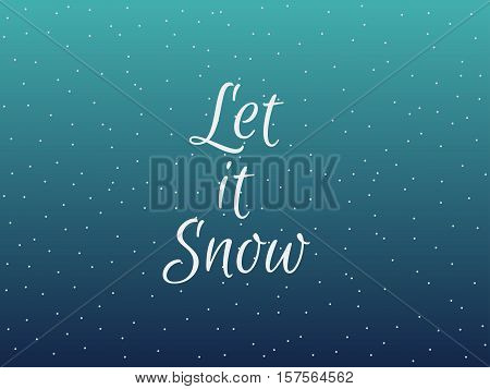 Let It Snow. Christmas Lettering With Snowflakes. Vector Illustration.