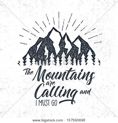 Hand drawn advventure label. Mountains calling illustration. Typography design with sun bursts. Roughen style. Adventure vector tee design, badge and inspirational insignia.