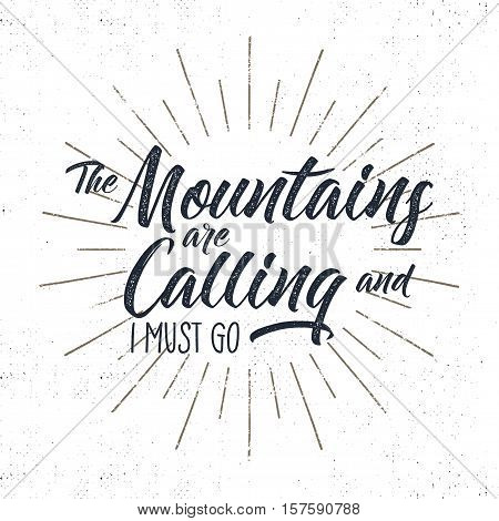 Hand drawn adventure typography sign. Mountains calling illustration. Typographic design with sun bursts. Roughen style. Wanderlust vector tee design, badge and inspirational insignia.