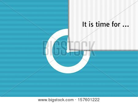 Business poster with time concept. Illustration with stripes on background contains text: It is time for...