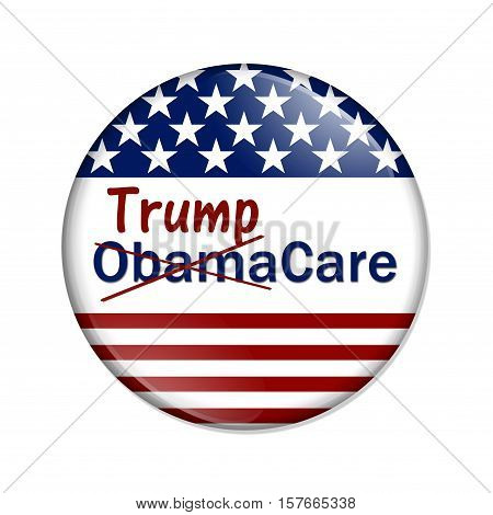 Repealing and replacing the Affordable Care Act healthcare insurance American election button with words Trump and ObamaCare crossed out isolated over white 3D Illustration