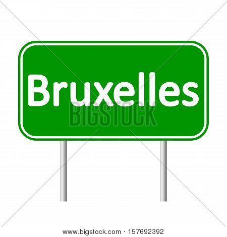 Bruxelles road sign isolated on white background.