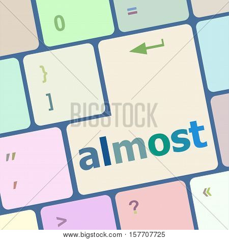 Almost Words Concept With Key On Keyboard