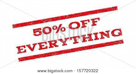 50 Percent Off Everything watermark stamp. Text tag between parallel lines with grunge design style. Rubber seal stamp with dirty texture. Vector red color ink imprint on a white background.
