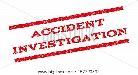 Accident Investigation watermark stamp. Text tag between parallel lines with grunge design style. Rubber seal stamp with dirty texture. Vector red color ink imprint on a white background.