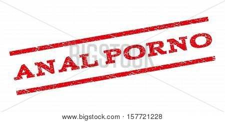 Anal Porno watermark stamp. Text tag between parallel lines with grunge design style. Rubber seal stamp with scratched texture. Vector red color ink imprint on a white background. poster