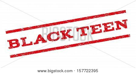 Black Teen watermark stamp. Text tag between parallel lines with grunge design style. Rubber seal stamp with dirty texture. Vector red color ink imprint on a white background.