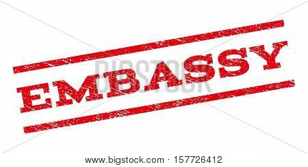 Embassy watermark stamp. Text tag between parallel lines with grunge design style. Rubber seal stamp with dirty texture. Vector red color ink imprint on a white background.