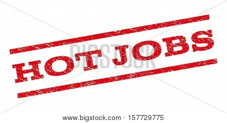 Hot Jobs watermark stamp. Text caption between parallel lines with grunge design style. Rubber seal stamp with dirty texture. Vector red color ink imprint on a white background.