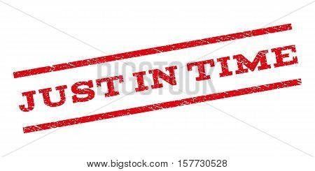 Just In Time watermark stamp. Text caption between parallel lines with grunge design style. Rubber seal stamp with scratched texture. Vector red color ink imprint on a white background.