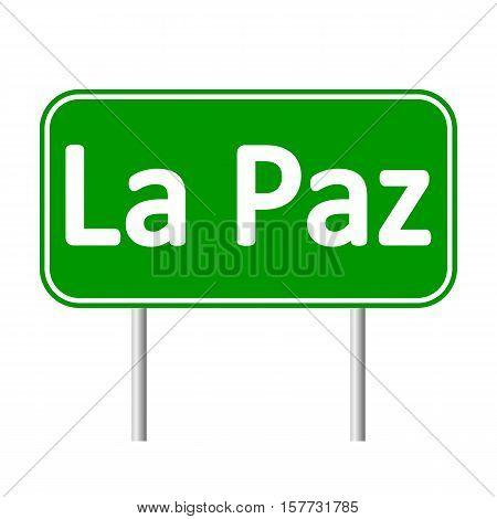 La Paz road sign isolated on white background.