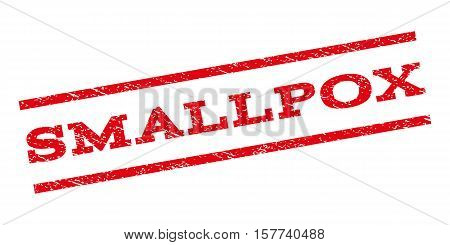 Smallpox watermark stamp. Text tag between parallel lines with grunge design style. Rubber seal stamp with scratched texture. Vector red color ink imprint on a white background.