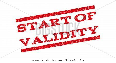 Start Of Validity watermark stamp. Text tag between parallel lines with grunge design style. Rubber seal stamp with unclean texture. Vector red color ink imprint on a white background.