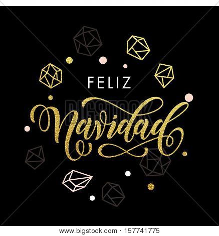 Merry Christmas Spanish Feliz Navidad greeting cards with gold glitter crystal ornaments and confetti on black background with golden texture calligraphy lettering
