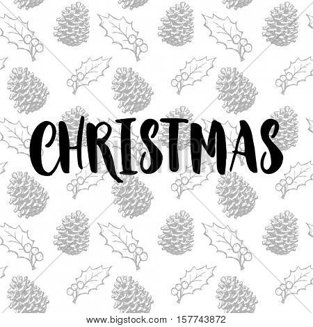 Merry Christmas text for greeting card with pine cone and holly leaf pattern on white background