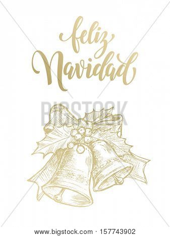 Feliz Navidad spanish text for greeting Merry Christmas gold bells with holly bow tie. Christmas ornament decoration with vector golden glittering lettering