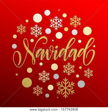 Christmas in Spanish greeting. Navidad card with golden and silver Christmas ornaments decoration of snowflakes. Calligraphic lettering design on red background
