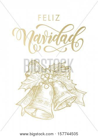 Spanish greeting Feliz Navidad Merry Christmas gold bell ornament on white background with decoration with holly bow tie. Vector golden glittering lettering