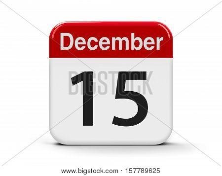 Calendar web button - The Fifteenth of December - International Tea Day three-dimensional rendering 3D illustration