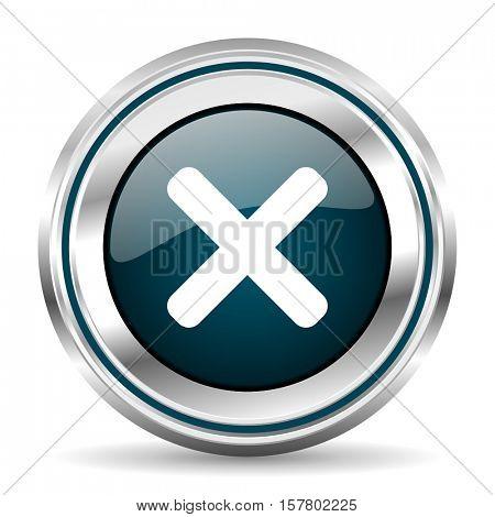 Cancel vector icon. Chrome border round web button. Silver metallic pushbutton.