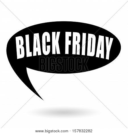 Black friday speech bubble isolated on white background