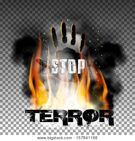 Inscription stop terror against a background of fire and smoke with his hand. Isolated objects can be used with any text or image.