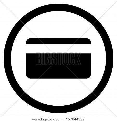 Plastic Card vector rounded icon. Image style is a flat icon symbol inside a circle, black color, white background.