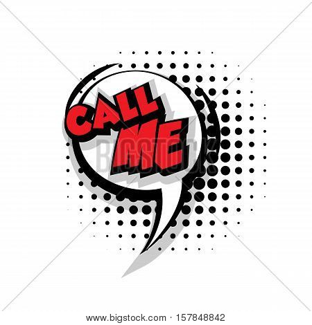 Lettering call me. Comic text sound effects pop art style vector. Sound bubble speech phrase comic text cartoon expression sounds illustration. Comic text background template