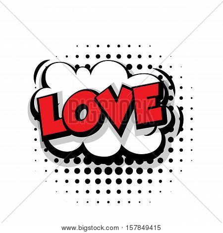 Lettering love. Comic text sound effects pop art style vector. Sound bubble speech phrase comic text cartoon expression sounds illustration. Comic text background template