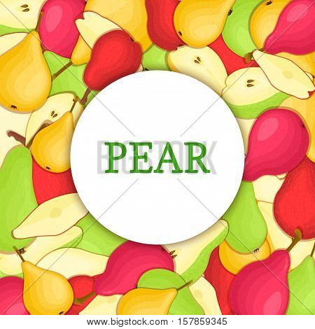Round white frame on color pears background. Vector card illustration. Delicious fresh pear whole, peeled, piece of half, slice, leaves, seed. appetizing looking for packaging design of food