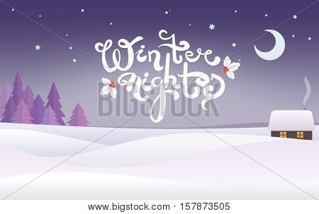 winter landscape with a lodge and flat styled trees, vector background. Color illustration with isolated lettering -winter nights- or you can paste your text or leave an empty space.