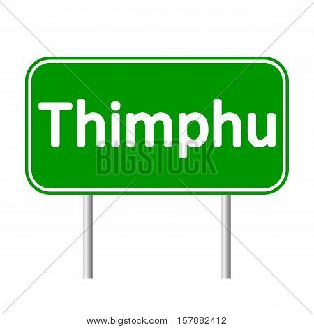 Thimphu road sign isolated on white background.