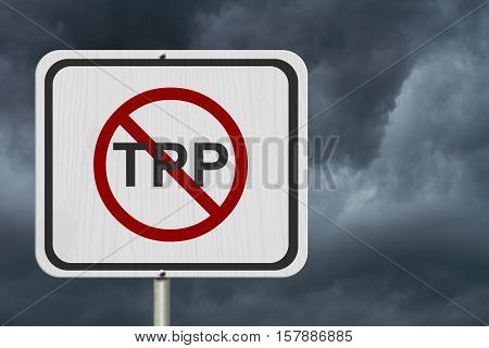 Stop the Trans-Pacific Partnership white road sign White road sign with words TPP with the not sign with stormy sky background 3D Illustration