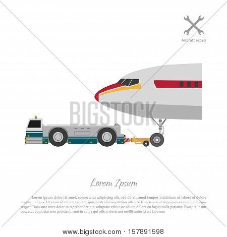 Repair and maintenance of aircraft. Tractor towing airplane. Vector illustration