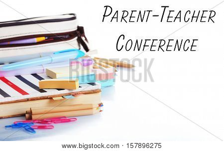 Stationary with text PARENT-TEACHER CONFERENCE on white background. School concept.