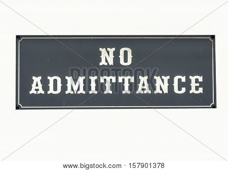 Vintage Looking No Admittance Sign
