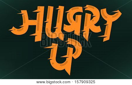Hurry Up Artistic Cool Comic Lettering. Cartoon Speed Inscription.Funny Typography. Vector Graphic.