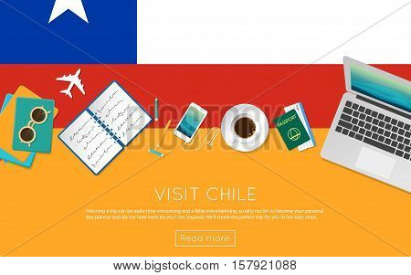 Visit Chile Concept For Your Web Banner Or Print Materials. Top View Of A Laptop, Sunglasses And Cof