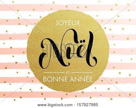 Joyeux Noel, Bonne Annee French Merry Christmas, Happy New Year. Calligraphy lettering modern trend. Gold glitter gilding greeting card. Vector pink festive stripes, snowflakes, golden glittering