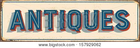 Vintage metal sign - Antiques - Vector EPS10. Grunge and rusty effects can be easily removed for a cleaner look.