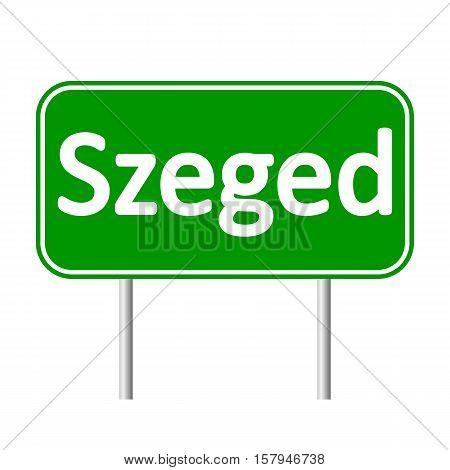 Szeged road sign isolated on white background.