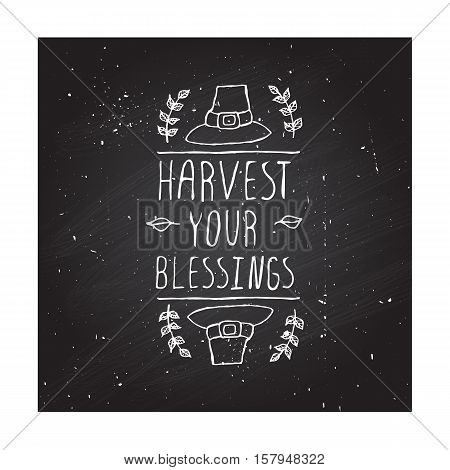 Handdrawn thanksgiving label with pilgrim hat and text on chalkboard background. Harvest your blessings.