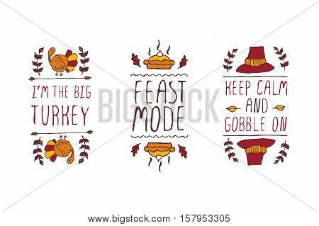 Set of Thanksgiving elements. Hand-sketched typographic elements on white background. I am the big turkey. Feast mode. Keep calm and gobble on.