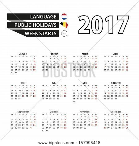 Calendar 2017 on Dutch language. With Public Holidays for Belgium in year 2017. Week starts from Monday. Simple Calendar. Vector Illustration.