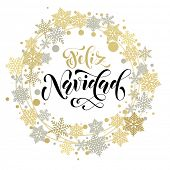 Spanish Merry Christmas Feliz Navidad. Golden and silver Christmas ornaments and wreath decoration of stars, snowflakes. Feliz Navidad Spanish Merry Christmas calligraphic lettering design poster